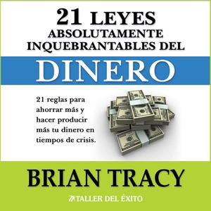 Las-21-leyes-inquebrantables-del-dinero-21-reglas-para-ahorrar-mas-y-hacer-producir-mas-su-dinero-en-tiempos-de-crisis-audiobook