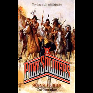 Sioux-slaughter-pony-soldiers-book-6-unabridged-audiobook