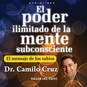 El Poder Ilimitado de la Mente Subconciente [The Limitless Power of the Subconscious Mind] (Unabridged) audiobook download