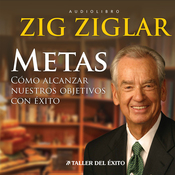 Metas: Como Alcanzar Nuestros Objetivos Con Exito: [Goals: Reaching Objectives Successfully] audiobook download