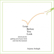 Leap Before You Look: Shortcuts of Getting Out of Your Mind and into the Moment audiobook download