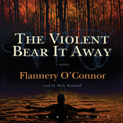 The Violent Bear It Away (Unabridged) audiobook download