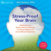 Stress-Proof Your Brain: Meditations to Rewire Neural Pathways for Stress Relief and Unconditional Happiness audiobook download
