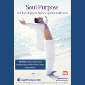 Soul Purpose: Self Development Stories, Quotes & Poems - Binaural Bibliotherapy Edition (Unabridged) audiobook download