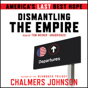 Dismantling the Empire: America's Last Best Hope (Unabridged) audiobook download