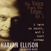 The Voice from the Edge, Vol. 1: I Have No Mouth and I Must Scream (Unabridged) audiobook download