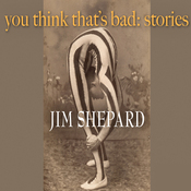 You Think That's Bad: Stories (Unabridged) audiobook download