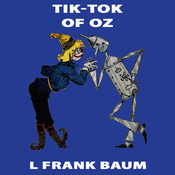 Tik-Tok of Oz: Wizard of Oz, Book 8, Special Annotated Edition (Unabridged) audiobook download