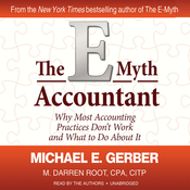 The E-Myth Accountant: Why Most Accounting Practices Don't Work and What to Do about It (Unabridged) audiobook download