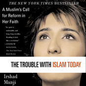 The Trouble with Islam Today: A Muslim's Call for Reform in Her Faith (Unabridged) audiobook download