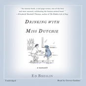 Drinking with Miss Dutchie: A Memoir (Unabridged) audiobook download