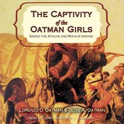 Captivity of the Oatman Girls: Among the Apache and Mohave Indians (Unabridged) audiobook download