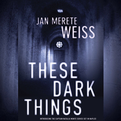 These Dark Things (Unabridged) audiobook download