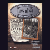 Days of '49: The California Gold Rush & Women of the West (Unabridged) audiobook download