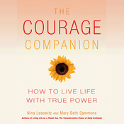 The Courage Companion: How to Live Life with True Power (Unabridged) audiobook download