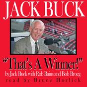 Jack Buck: 'That's a Winner!' (Unabridged) audiobook download