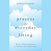 Prayers for Everyday Living: Words of Encouragement to Refresh and Comfort You (Unabridged) audiobook download