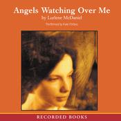Angels Watching Over Me (Unabridged) audiobook download