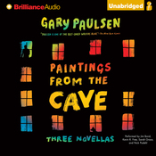 Paintings from the Cave: Three Novellas (Unabridged) audiobook download