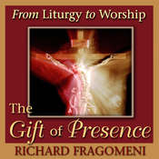 From Liturgy to Worship: The Gift of Presence audiobook download