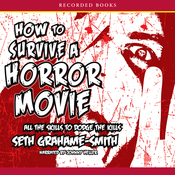 How To Survive a Horror Movie: All the Skills to Dodge the Kills (Unabridged) audiobook download