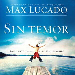 Sin-temor-without-fear-imagina-tu-vida-sin-preocupacion-unabridged-audiobook