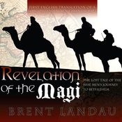 Revelation of the Magi: The Lost Tale of the Wise Men's Journey to Bethlehem (Unabridged) audiobook download