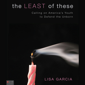 The Least of These: Calling on America's Youth to Defend the Unborn audiobook download