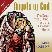 Angels of God: The Bible, the Church and the Heavenly Hosts (Unabridged) audiobook download