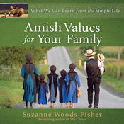 Amish Values for Your Family: What We Can Learn from the Simple Life (Unabridged) audiobook download