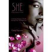 SHE: Simply Heaven on Earth: Creating Heaven on Earth through Your Womanhood audiobook download
