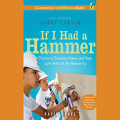If I Had a Hammer: Stories of Building Homes and Hope with Habitat for Humanity (Unabridged) audiobook download