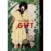 Isabel's Gift: A Story of Giving, Love and Discovery (Unabridged) audiobook download
