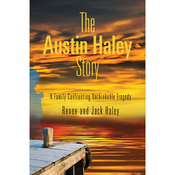 The Austin Haley Story: A Family Confronting Unthinkable Tragedy audiobook download