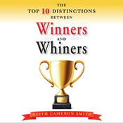 The Top Ten Distinctions Between Winners and Whiners (Unabridged) audiobook download