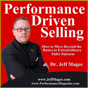 Performance Driven Selling: How to Move Beyond the Basics to Extraordinary Sales Success audiobook download