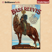 The Legend of Bass Reeves: Being the True and Fictional Account of the Most Valiant Marshal in the West (Unabridged) audiobook download