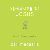 Speaking of Jesus: The Art of Non-Evangelism (Unabridged) audiobook download