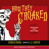 How They Croaked: The Awful Ends of the Awfully Famous (Unabridged) audiobook download