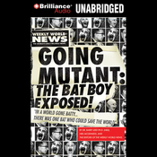 Going Mutant: The Bat Boy Exposed (Unabridged) audiobook download