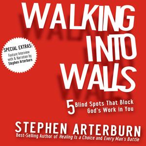 Walking-into-walls-5-blind-spots-that-block-gods-work-in-you-unabridged-audiobook