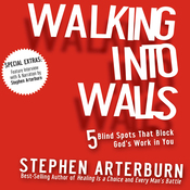 Walking into Walls: 5 Blind Spots That Block God's Work in You (Unabridged) audiobook download