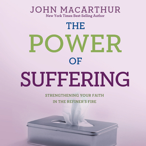 The-power-of-suffering-strengthening-your-faith-in-the-refiners-fire-unabridged-audiobook