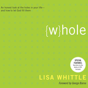 Whole: An Honest Look at the Holes in Your Life - and How to Let God Fill Them (Unabridged) audiobook download