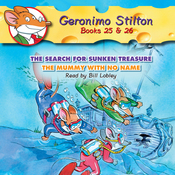 Geronimo Stilton #25: The Search for Sunken Treasure & #26: The Mummy with No Name (Unabridged) audiobook download