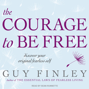 The Courage to Be Free: Discover Your Original Fearless Self (Unabridged) audiobook download