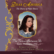 Dear America: The Diary of Piper Davis: The Fences Between Us (Unabridged) audiobook download