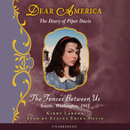 Dear-america-the-diary-of-piper-davis-the-fences-between-us-unabridged-audiobook