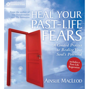 Heal Your Past-Life Fears audiobook download