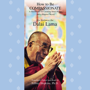 How-to-be-compassionate-unabridged-audiobook
